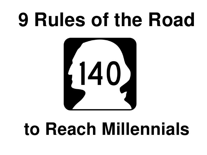 9 Rules of the Road     to Reach Millennials