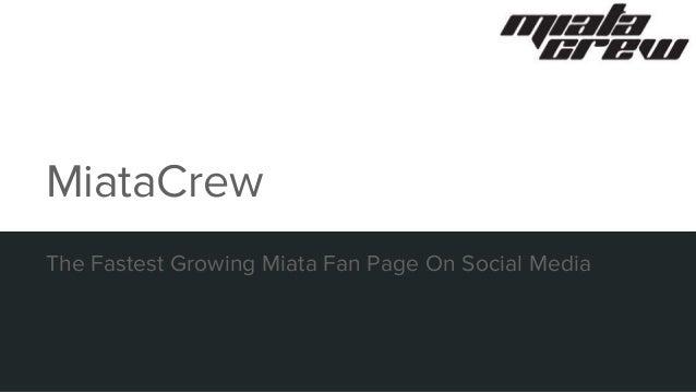 The Fastest Growing Miata Fan Page On Social Media MiataCrew