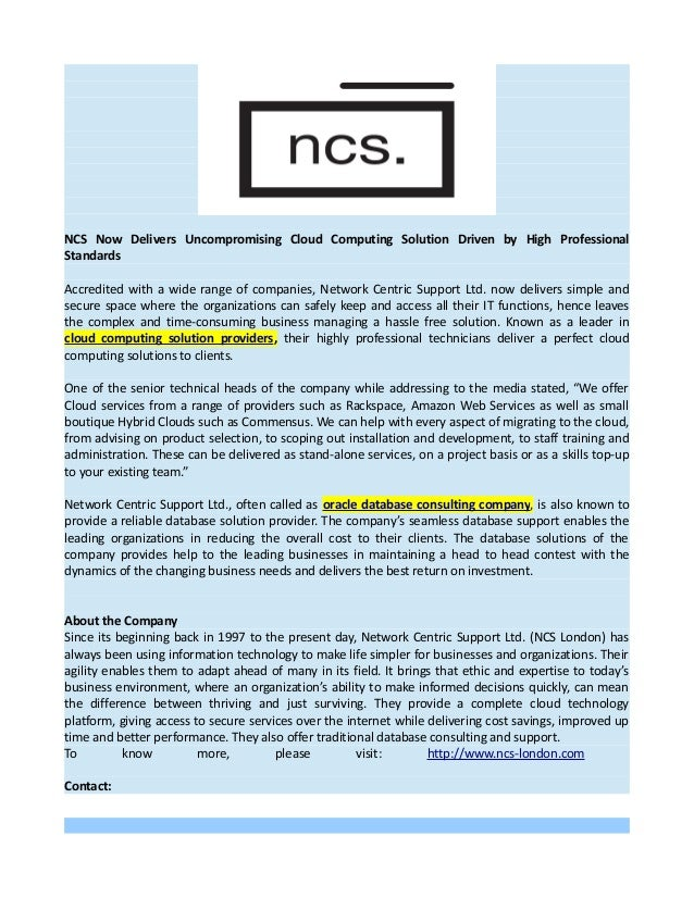 NCS Now Delivers Uncompromising Cloud Computing Solution Driven by High Professional Standards Accredited with a wide rang...