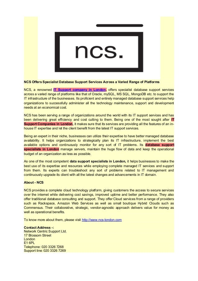 NCS Offers Specialist Database Support Services Across a Varied Range of Platforms NCS, a renowned IT Support company in L...