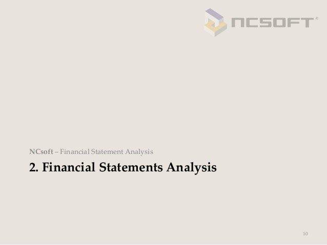 NCsoft – Financial Statement Analysis2. Financial Statements Analysis                                            ...