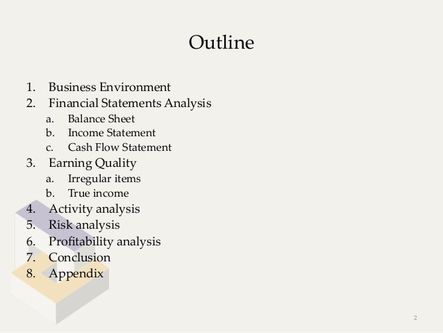 Outline1. Business Environment2. Financial Statements Analysis      a.   Balance Sheet      b.   Income State...
