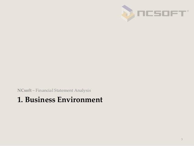 NCsoft – Financial Statement Analysis1. Business Environment                                              3