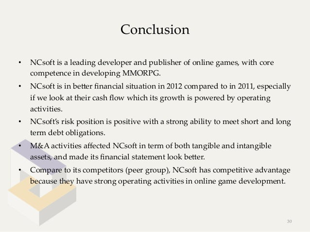 Conclusion•   NCsoft is a leading developer and publisher of online games, with core      competence in de...