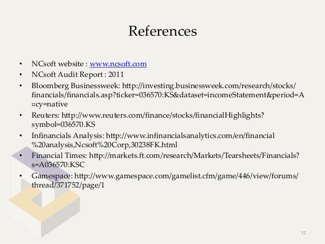 References•   NCsoft website : www.ncsoft.com•   NCsoft Audit Report : 2011•   Bloomberg Businessweek: hep:...