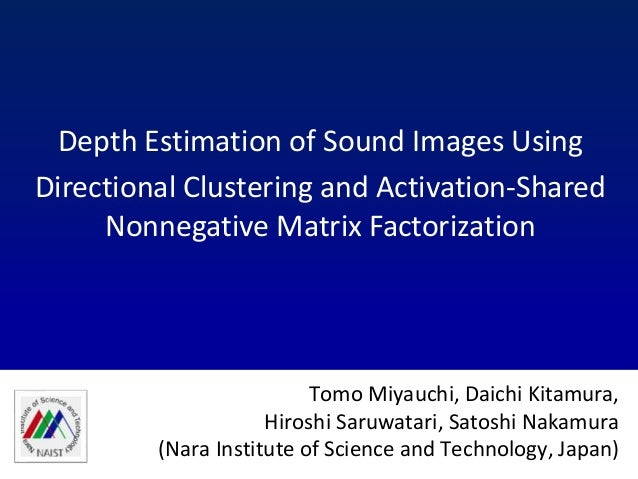 Depth Estimation of Sound Images Using Directional Clustering and Activation-Shared Nonnegative Matrix Factorization Tomo ...