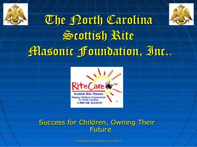 Prepared by: Richard Knauss, 32Prepared by: Richard Knauss, 32°, KCCH°, KCCH The North CarolinaThe North Carolina Scottish...