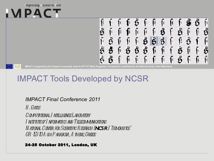 IMPACT Tools Developed by NCSR IMPACT Final Conference 2011 24-25 October 2011, London, UK B. Gatos  Computational Intelli...