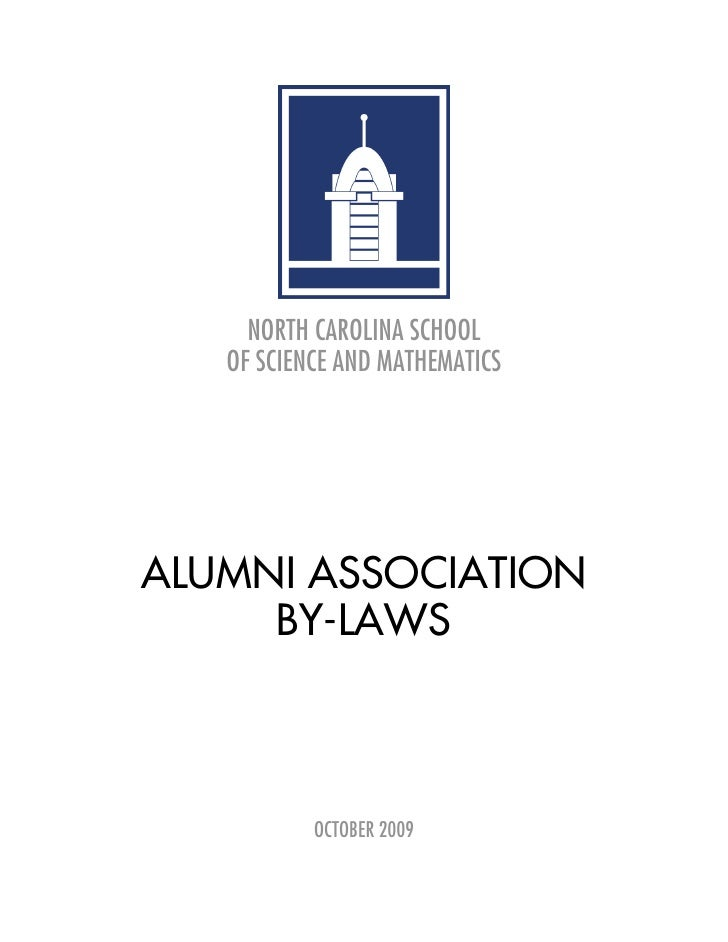 NORTH CAROLINA SCHOOL    OF SCIENCE AND MATHEMATICS     ALUMNI ASSOCIATION      BY-LAWS               OCTOBER 2009