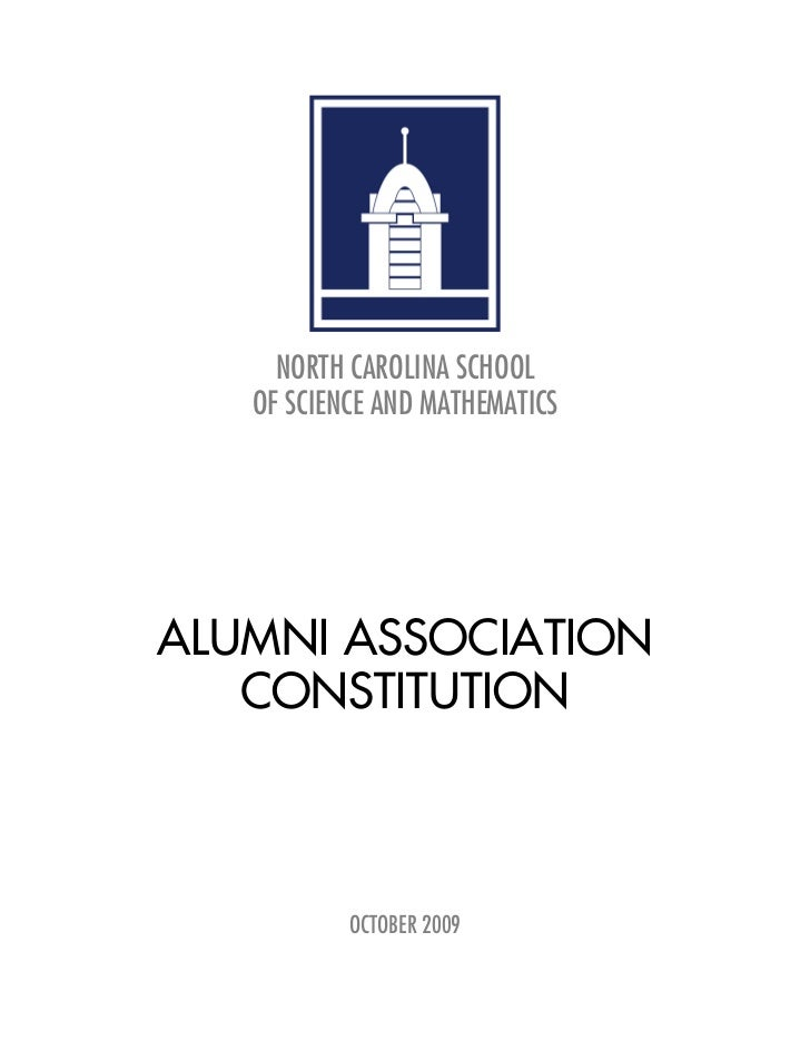 NORTH CAROLINA SCHOOL    OF SCIENCE AND MATHEMATICS     ALUMNI ASSOCIATION    CONSTITUTION               OCTOBER 2009