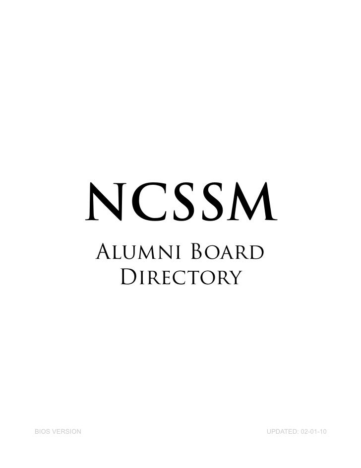 NCSSM                Alumni Board                  Directory     BIOS VERSION                  UPDATED: 02-01-10