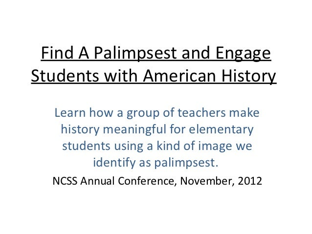 Find A Palimpsest and EngageStudents with American History  Learn how a group of teachers make   history meaningful for el...