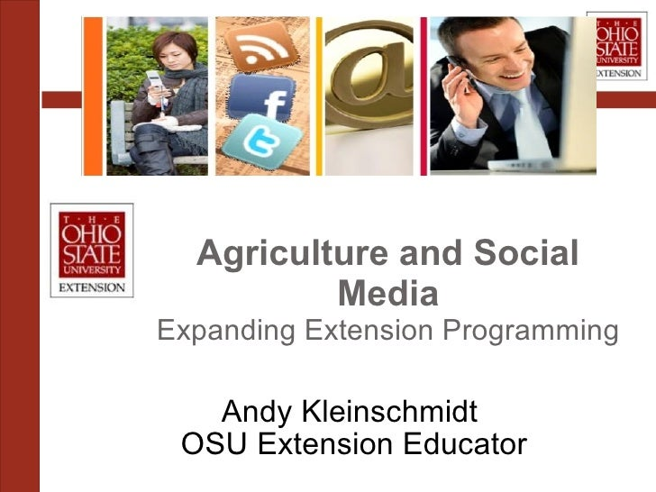 Agriculture and Social Media Expanding Extension Programming Andy Kleinschmidt OSU Extension Educator