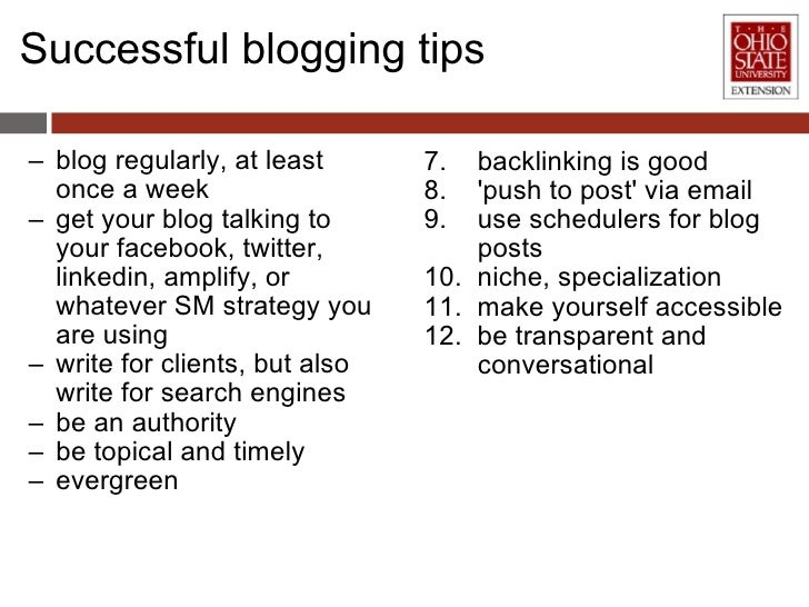 Successful blogging tips <ul><ul><li>blog regularly, at least once a week </li></ul></ul><ul><ul><li>get your blog talking...