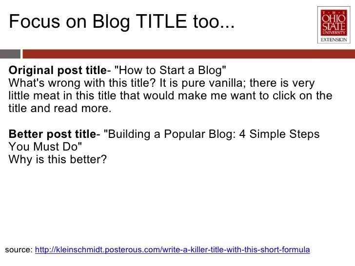 Focus on Blog TITLE too... <ul><li>Original post title - &quot;How to Start a Blog&quot; </li></ul><ul><li>What's wrong wi...