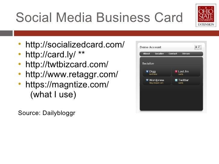Social Media Business Card <ul><ul><li>http://socializedcard.com/ </li></ul></ul><ul><ul><li>http://card.ly/ ** </li></ul>...