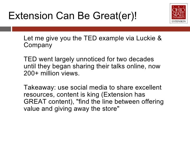 Extension Can Be Great(er)! <ul><li>Let me give you the TED example via Luckie & Company </li></ul><ul><li>TED went largel...