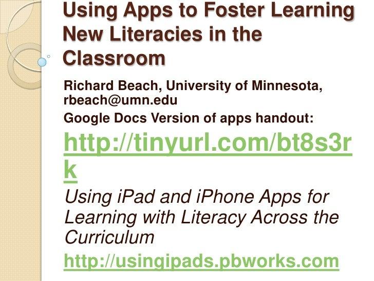 Using Apps to Foster LearningNew Literacies in theClassroomRichard Beach, University of Minnesota,rbeach@umn.eduGoogle Doc...