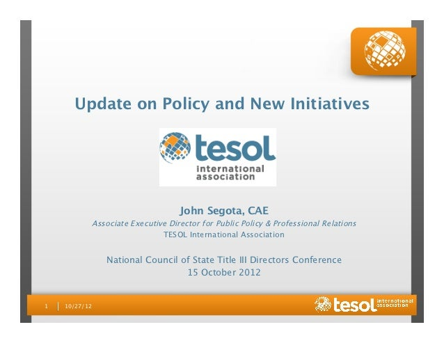 Update on Policy and New Initiatives                                    John Segota, CAE             Associate Executive D...