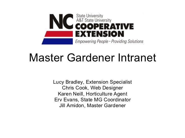 Master Gardener Intranet Lucy Bradley, Extension Specialist Chris Cook, Web Designer Karen Neill, Horticulture Agent Erv E...