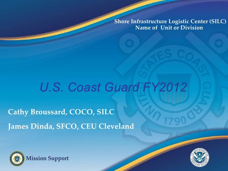 Shore Infrastructure Logistic Center (SILC) Cathy Broussard, COCO, SILC James Dinda, SFCO, CEU Cleveland  Name of  Unit or...