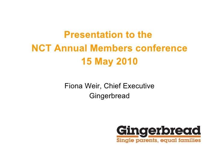 <ul><li>Presentation to the  </li></ul><ul><li>NCT Annual Members conference </li></ul><ul><li>15 May 2010 </li></ul><ul><...