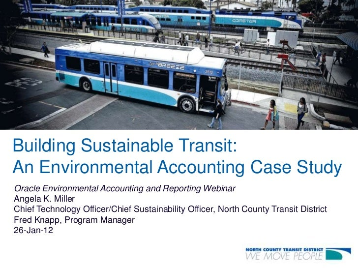 Building Sustainable Transit:An Environmental Accounting Case StudyOracle Environmental Accounting and Reporting WebinarAn...
