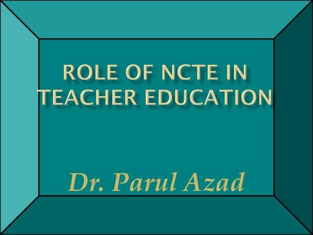 ROLE OF NCTE IN TEACHER EDUCATION