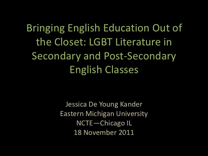 Bringing English Education Out of  the Closet: LGBT Literature in Secondary and Post-Secondary         English Classes    ...