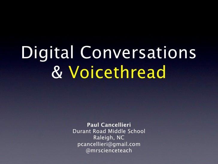 Digital Conversations    & Voicethread            Paul Cancellieri       Durant Road Middle School              Raleigh, N...