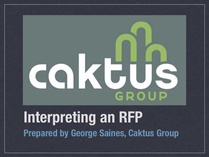 Interpreting an RFPPrepared by George Saines, Caktus Group