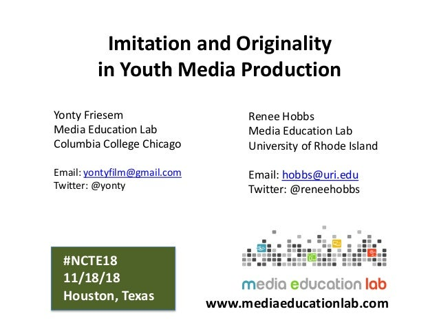Imitation and Originality in Youth Media Production Yonty Friesem Media Education Lab Columbia College Chicago Email: yont...