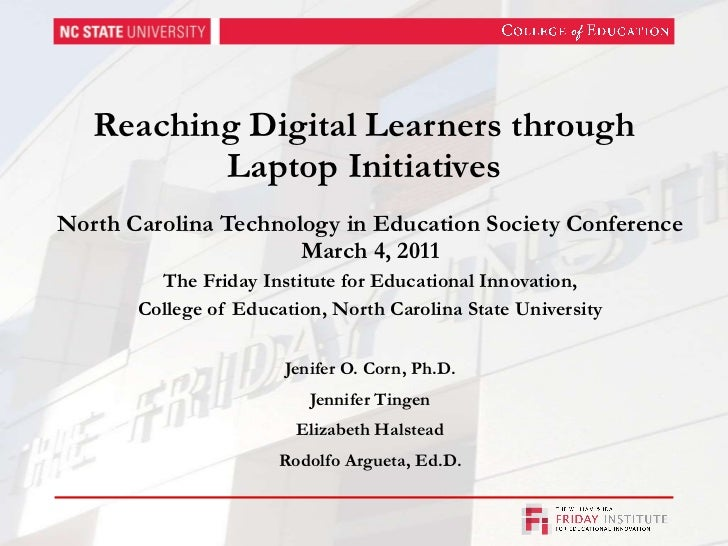 Reaching Digital Learners through Laptop Initiatives North Carolina Technology in Education Society Conference March 4, 20...