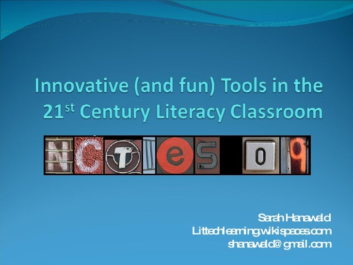 Sarah Hanawald Littechlearning.wikispaces.com [email_address]