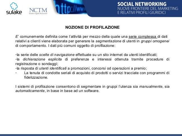 SULAKE ITALIA - NCTM La profilazione del cliente: limiti e adempimenti ai sensi del d. lgs. 196/03 Avv. Paolo Gallarati (Partner NCTM) Slide 3