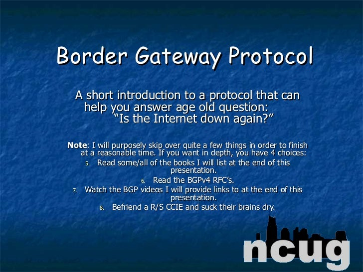 """Border Gateway Protocol <ul><li>A short introduction to a protocol that can help you answer age old question:  """"Is the Int..."""