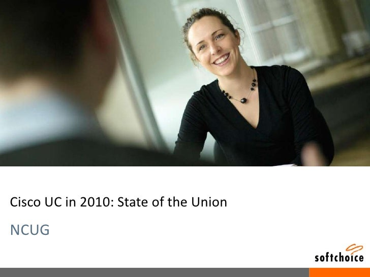 Cisco UC in 2010: State of the Union<br />NCUG<br />