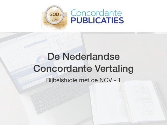 De Nederlandse Concordante Vertaling Bijbelstudie met de NCV - 1