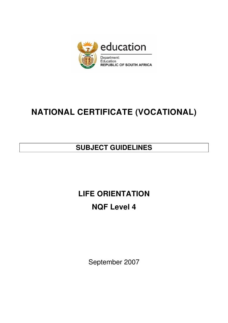 NATIONAL CERTIFICATE (VOCATIONAL)            SUBJECT GUIDELINES              LIFE ORIENTATION             NQF Level 4     ...