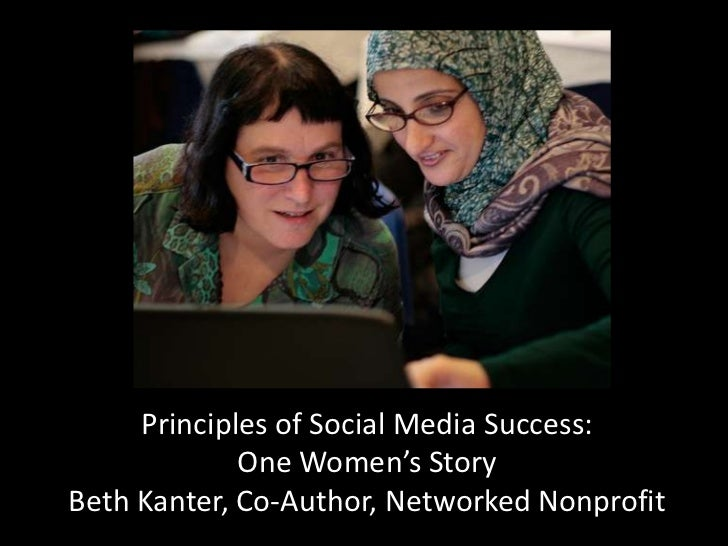 Principles of Social Media Success:             One Women's StoryBeth Kanter, Co-Author, Networked Nonprofit