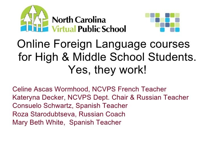 Online Foreign Language courses for High & Middle School Students. Yes, they work! Celine Ascas Wormhood, NCVPS French Tea...