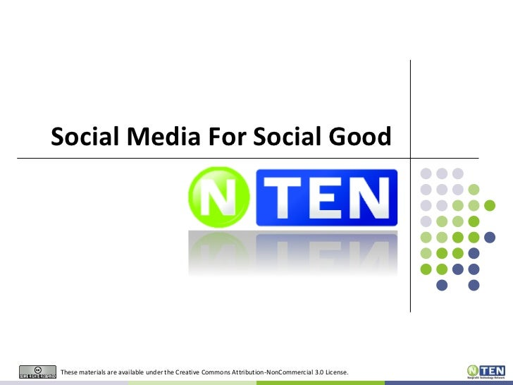 Social Media For Social GoodThese materials are available under the Creative Commons Attribution-NonCommercial 3.0 License.