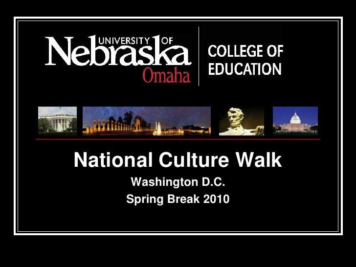 National Culture Walk       Washington D.C.      Spring Break 2010
