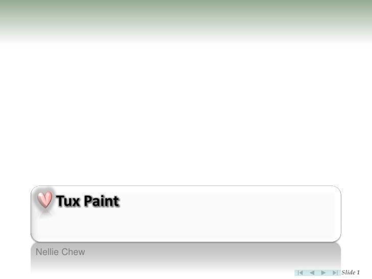 Tux Paint  Nellie Chew                  Slide 1