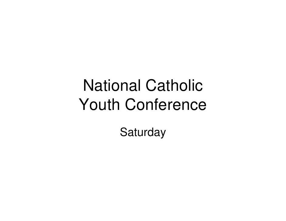 National Catholic Youth Conference      Saturday