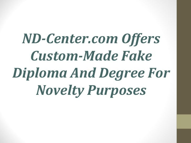 ND-Center.com Offers Custom-Made Fake Diploma And Degree For Novelty Purposes