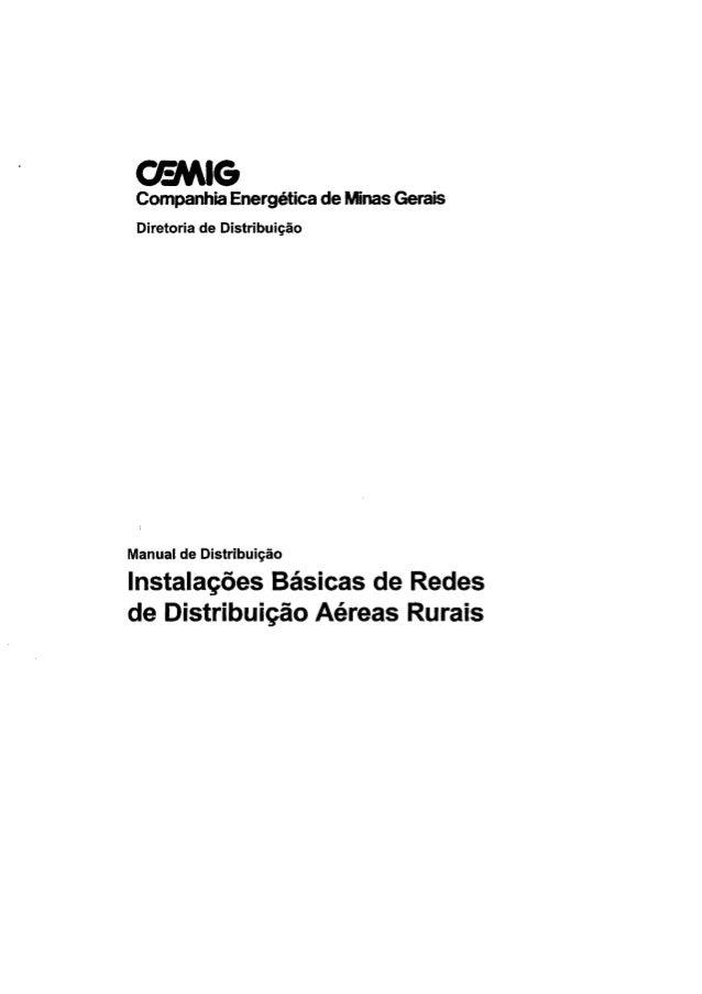 CEMIG  Companhia Energética de Minas Gerais Diretoria de Distribuição  Manual de Distribuição Instalações Básicas de Redes...
