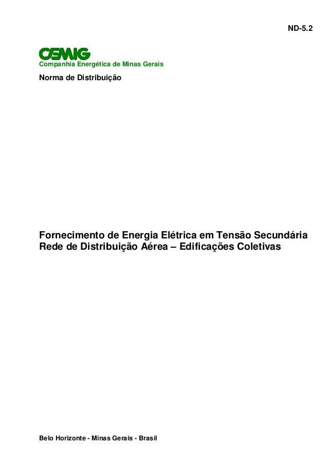 ND-5.2 Companhia Energética de Minas Gerais Norma de Distribuição Fornecimento de Energia Elétrica em Tensão Secundária Re...