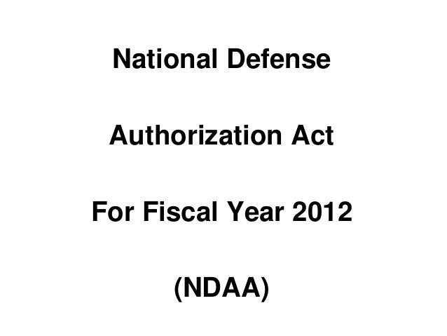 National Defense Authorization ActFor Fiscal Year 2012      (NDAA)