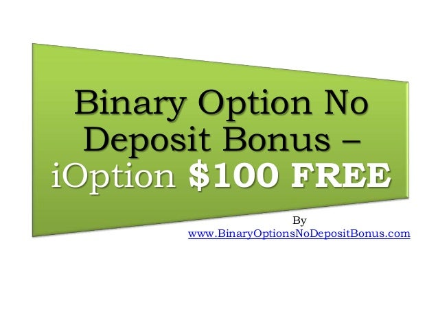 No deposit bonus binary option биткоины это миф